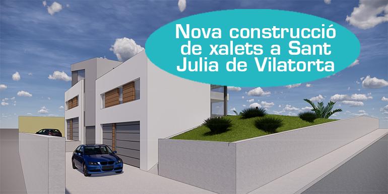 XALETS DE NOVA CONSTRUCCIÓ A SANT JULIÀ DE VILATORTA